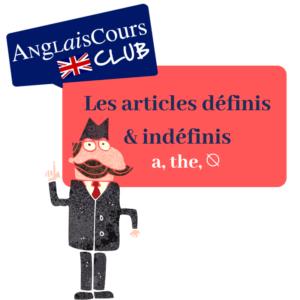 Les articles en anglais définis et indéfinis - a, the