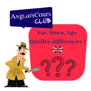 For, since, ago : les différences.