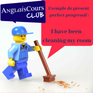 exemple de present perfect progressif - I've been cleaning my room.