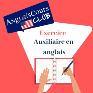 Exercice auxiliaires _ anglais cours club
