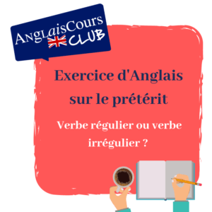 exercices-preterit-verbes-reguliers-irreguliers-anglais