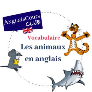 Liste de vocabulaire - les animaux en anglais.