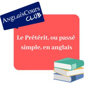 Le Preterit En Anglais Ou Simple Past Anglaiscours Club