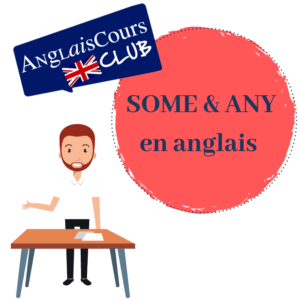 some et any en anglais
