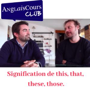 Leçon sur les adjectifs démonstratifs : this, that, these, those.