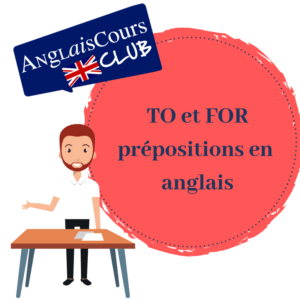 difference to et for prepositions en anglais - les differences