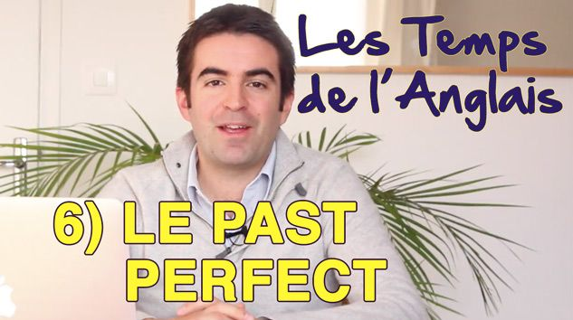6) Le Past Perfect