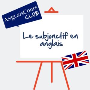 le subjonctif en Anglais, construction, utilisation, if
