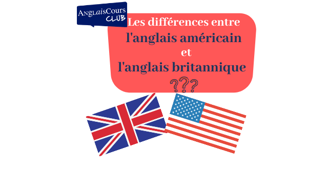 Les différences entre l'anglais américain et l'anglais britannique – 17 décembre 2020