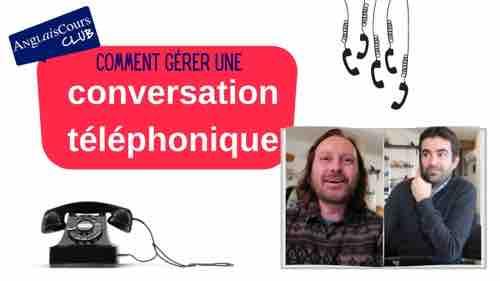 Comment gérer une conversation téléphonique en anglais – 30 avril 2021