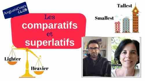 Les comparatifs et superlatifs en anglais – 11 mai 2021