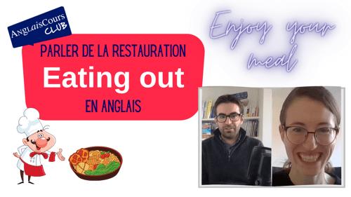 Eating Out – Comment parler de la restauration en anglais ? – 29 juin 2021