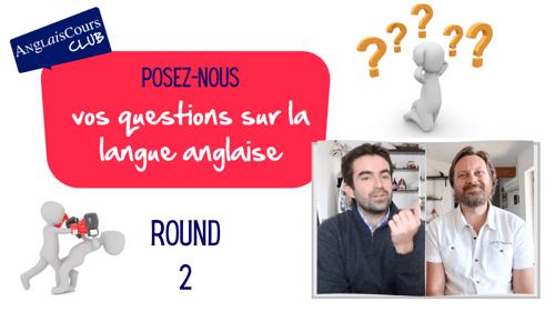 Posez-nous vos questions sur la langue anglaise – ROUND 2 – 9 juin 2021