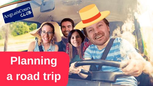 Planning a road trip – Planifier un road trip – 27 juillet 2021