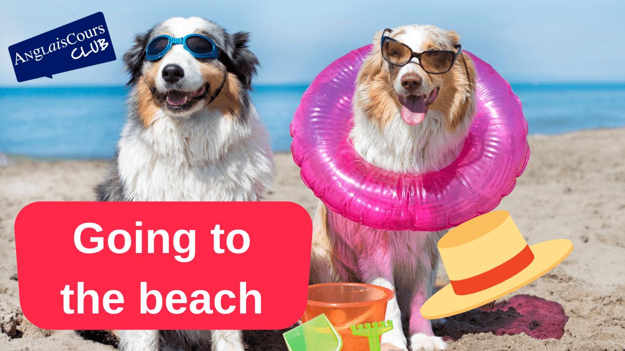 Aller à la plage en anglais – 24 août 2021