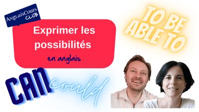 Exprimer les possibilités en anglais – 7 septembre 2021